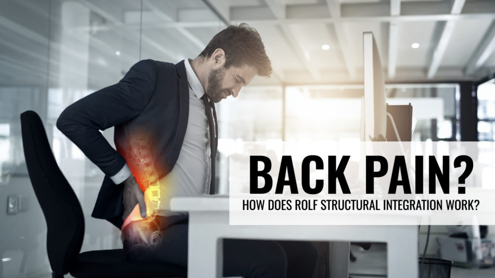 Rolf Structural Integration back pain relieve